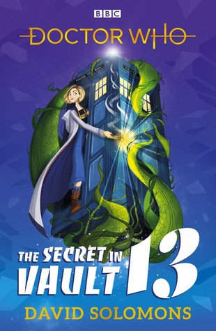 The Secret in Vault 13: A Doctor Who Story by David Solomons