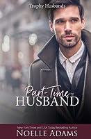 Part-Time Husband (Trophy Husbands) (Volume 1)