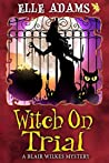 Witch on Trial (Blair Wilkes Mystery #5)