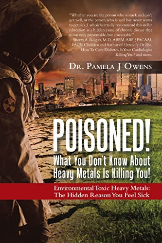 Poisoned! What You Dont Know About Heavy Metals Is Killing You! Environmental Toxic Heavy Metals the Hidden Reason You Feel