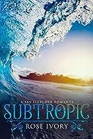 Subtropic (Sky Fletcher Book 2)