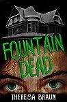 Fountain Dead by Theresa Braun