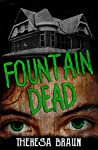 Fountain Dead by Theresa Braun