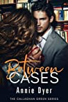 Between Cases (Callaghan Green, #4)
