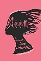 Bloom: A Monster Love Novella