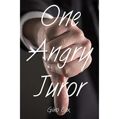 One Angry Juror By Gino Cox