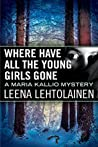 Where Have All the Young Girls Gone (Maria Kallio #11)