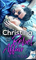 Christina and the Rebel Affair  (Scandalous, #6)