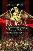 Roma victoriosa: Cómo una aldea italiana llegó a conquistar la mitad del mundo conocido