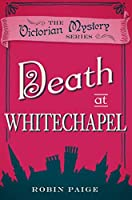 Death at Whitechapel (A Victorian Mystery Book 6)