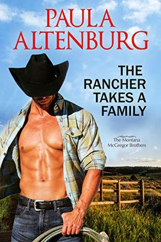 The Rancher Takes a Family (The Montana McGregor Brothers Book 1)