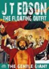The Floating Outfit 30: The Gentle Giant (A Floating Outfit Western)