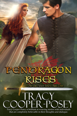 Pendragon Rises (Once and Future Hearts, #3)