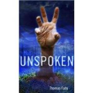 Ebook The Unspoken By Thomas Fahy