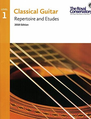 Classical Guitar Repertoire and Etudes 1 - 2018 Edition