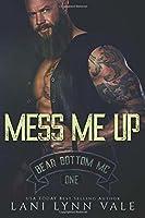 Mess Me Up (Bear Bottom Guardians MC #1)