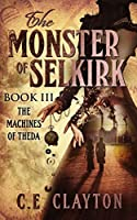 The Machines of Theda (The Monster of Selkirk #3)