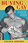 Buying Gay: How Physique Entrepreneurs Sparked a Movement