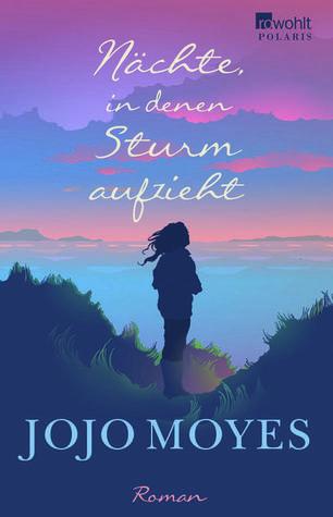 Nächte, in denen Sturm aufzieht by Jojo Moyes