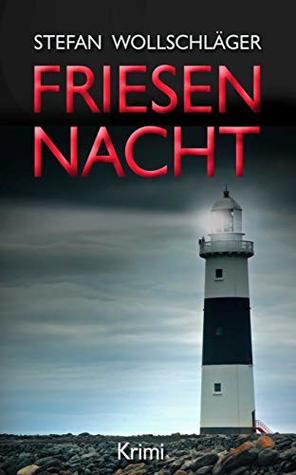 Friesennacht: Ostfriesen-Krimi
