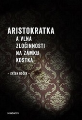 Aristokratka a vlna zločinnosti na zámku Kostka (Aristokratka, #4)