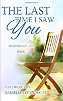 The Last Time I Saw You: A Sibling Anthology (Memories of Love)