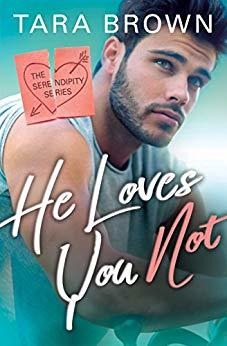 He Loves You Not (Serendipity, #2)