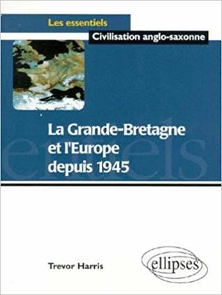 La Grande Bretagne et l'Europe depuis 1945