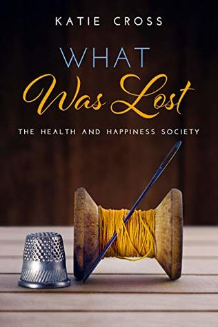 What Was Lost (The Health and Happiness Society, #5)