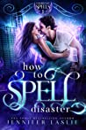 How to Spell Disaster (Unfortunate Spells Book 1)