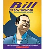 By Marc Tyler Nobleman - Bill the Boy Wonder (8.6.2012)
