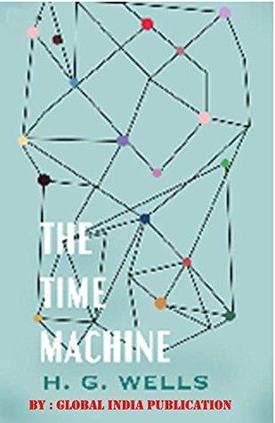 The Time Machine: H. G. Wells