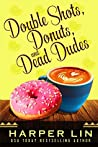 Double Shots, Donuts, and Dead Dudes (A Cape Bay Cafe Mystery Book 8)