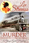 Murder Aboard the Flying Scotsman  (Ginger Gold Mysteries #8)