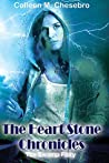 The Heart Stone Chronicles (The Swamp Fairy, #1)