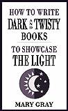 How to Write Dark...