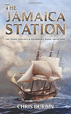 The Jamaica Station (Carlisle & Holbrooke Naval Adventures #3)