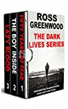 The Dark Lives Series : Books 1 - 3: Unmissable and thought-provoking books you'll never forget