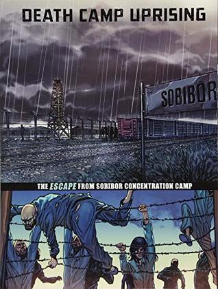 Death Camp Uprising: The Escape from Sobibor Concentration Camp (Graphic Non Fiction: Great Escapes of World War II)