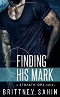 Finding His Mark (Stealth Ops #1)
