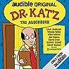Dr Katz: the Audiobook