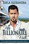 Her Billionaire Wish (Her Sweet Billionaire Romance Series Book 3)
