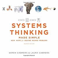 Systems Thinking Made Simple: New Hope for Solving Wicked Problems [second edition]