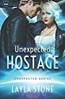 Unexpected Hostage (Unexpected Series Book #1)