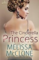 The Cinderella Princess (Royal Holiday) (Volume 1)