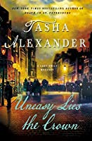 Uneasy Lies the Crown: A Lady Emily Mystery