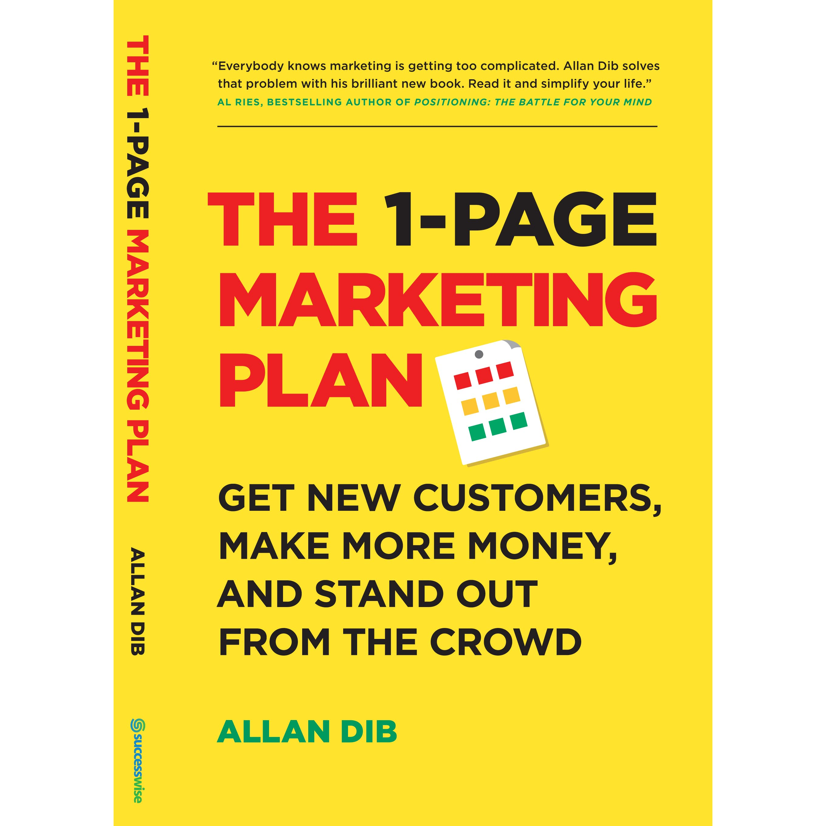The 1-Page Marketing Plan: Get New Customers, Make More