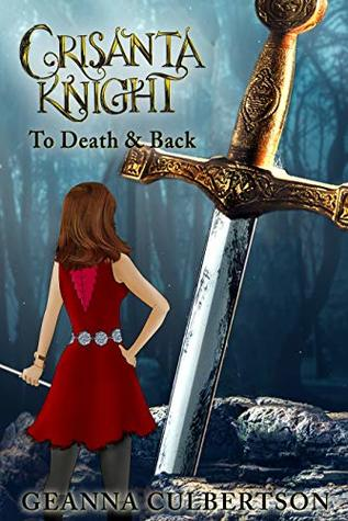 To Death & Back (The Crisanta Knight #5)