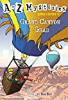 Grand Canyon Grab (A to Z Mysteries: Super Edition #11)