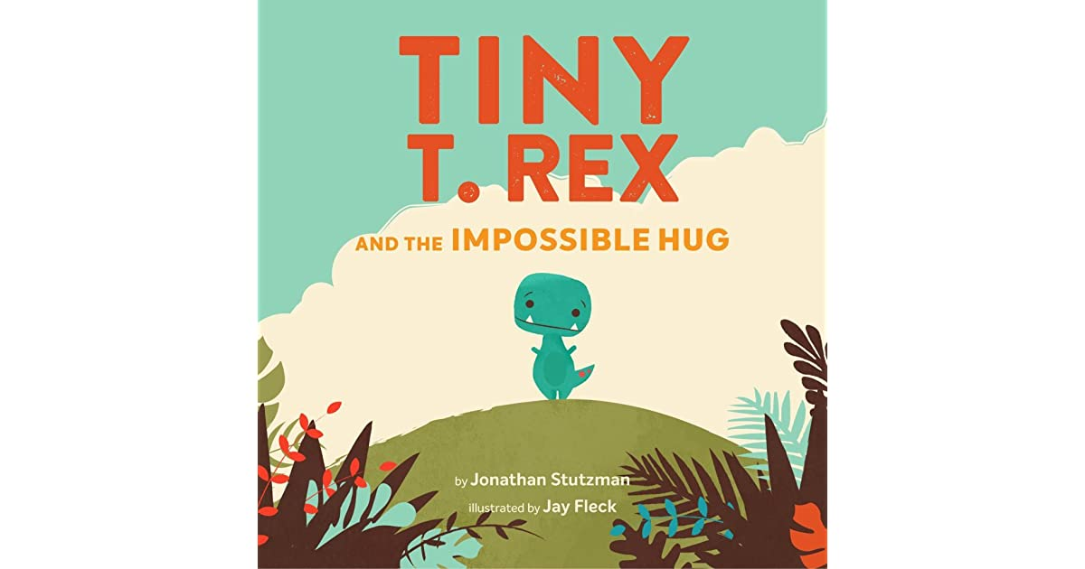 Rex and the Impossible Hug Tiny T
